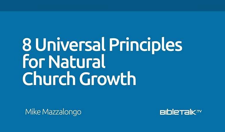 8 Universal Principles for Natural Church Growth